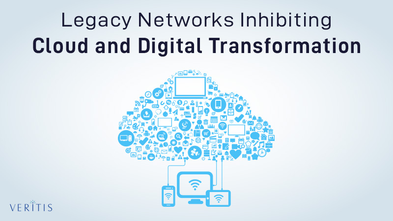 Legacy Networks Inhibiting Cloud And Digital Transformation