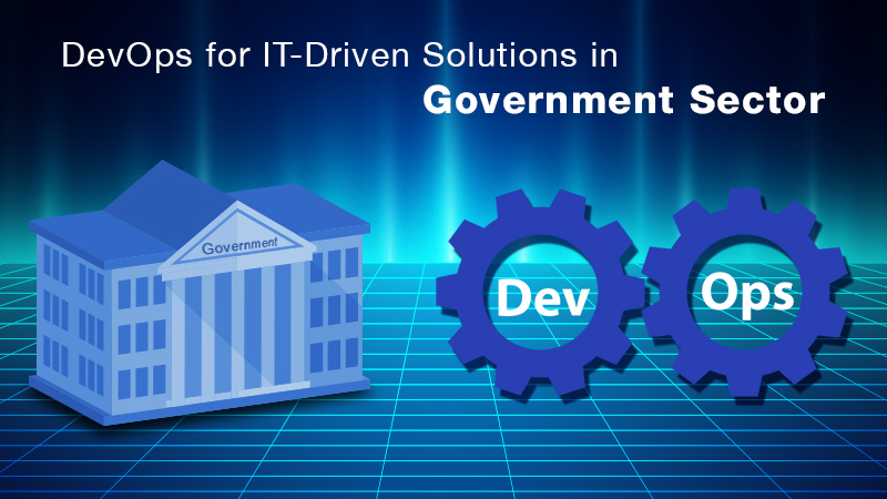 DevOps for IT-Driven Solutions in Government Sector