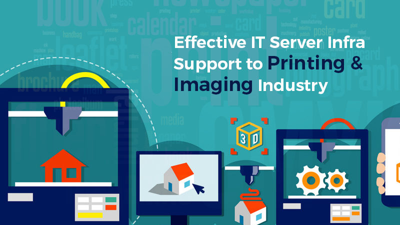 IT Server Infra Support to Printing & Imaging Industry