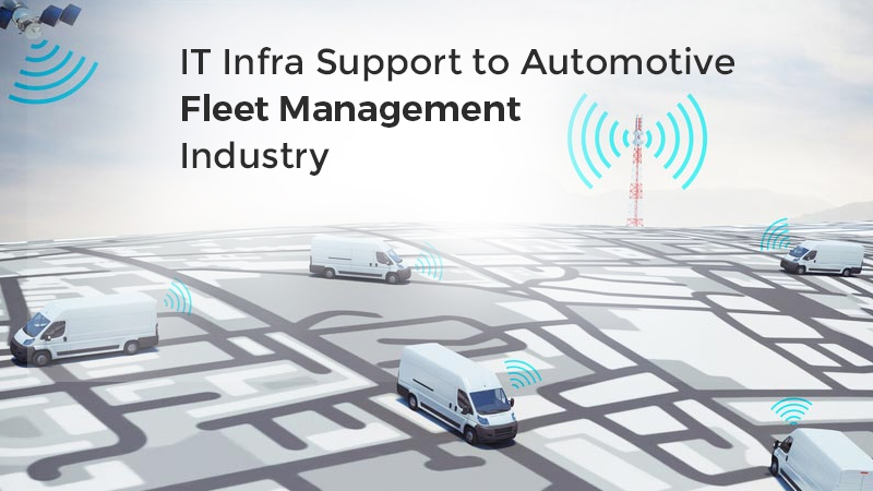 IT Infra Support to Automotive Fleet Management Industry