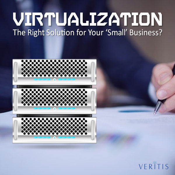 Is Virtualization the Right Solution for Your 'Small' Business Thumb