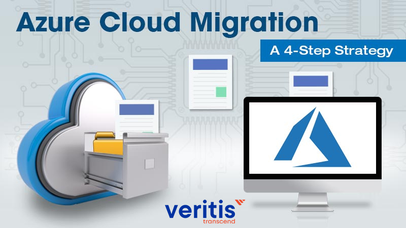 A Know-How of Cloud Migration: Azure and Its 4-Step Strategy