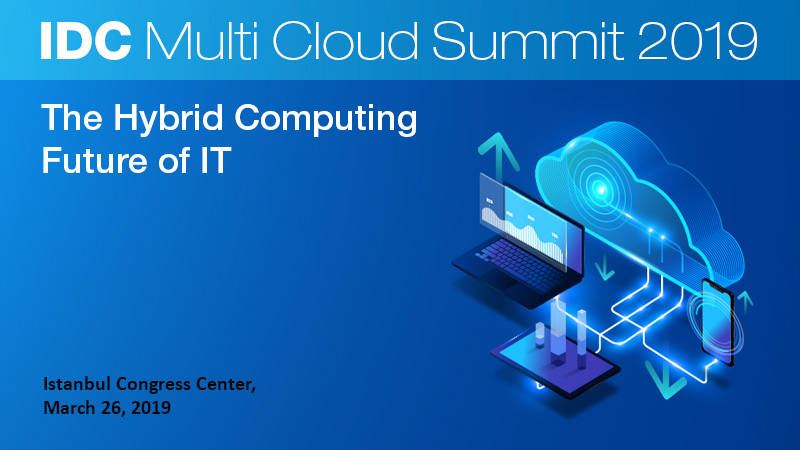 IDC Multi-Cloud Summit 2019: 'Hybrid Computing' as IT Future