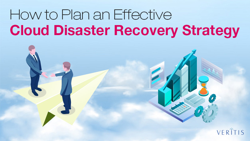 Plan an Effective Cloud Disaster Recovery