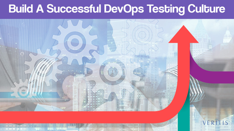 3 Ways to Build A Successful DevOps Testing Culture
