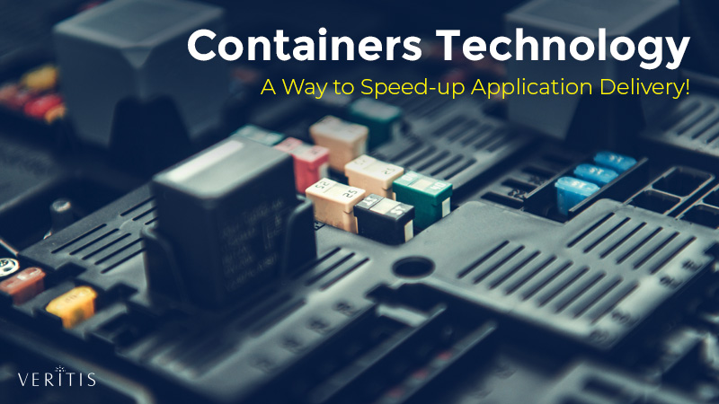 Containers Technology Speed-up Application Delivery!