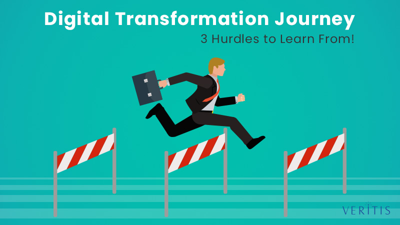 Digital Transformation Journey: 3 Hurdles to Learn From!