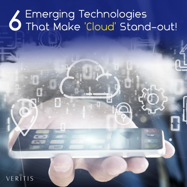 6 Emerging Technologies That Make 'Cloud' Stand-out!