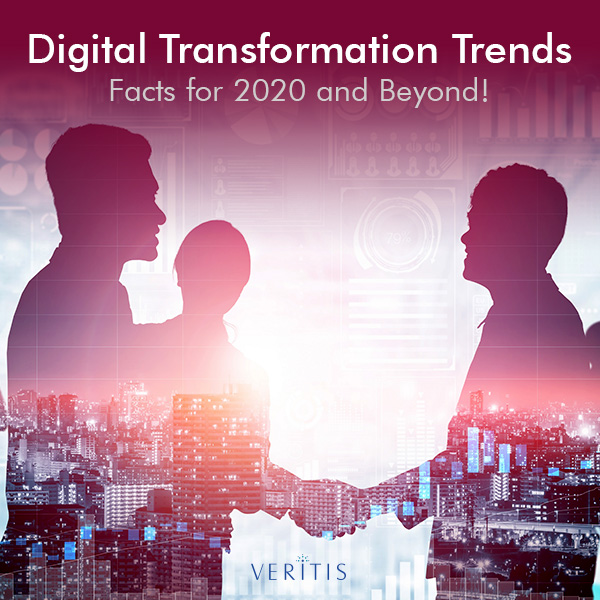 Digital Transformation Trends, Facts for 2020 and Beyond!