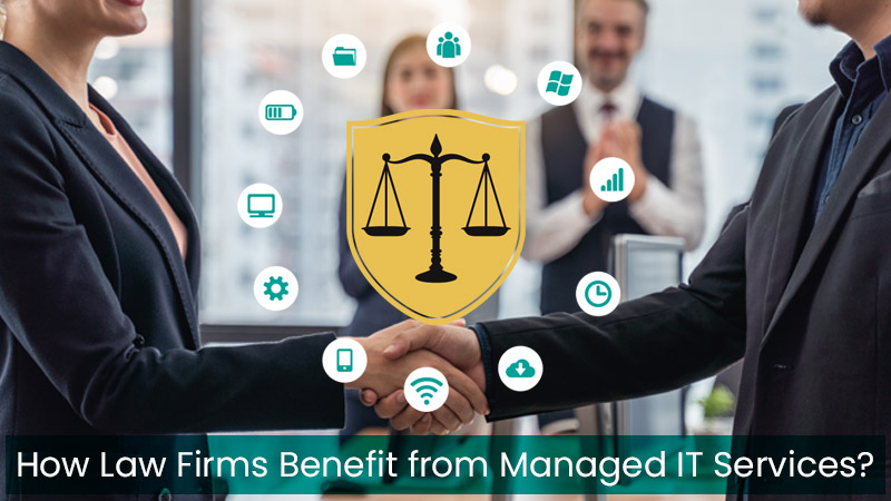 How Law Firms Benefit from Managed IT Services?