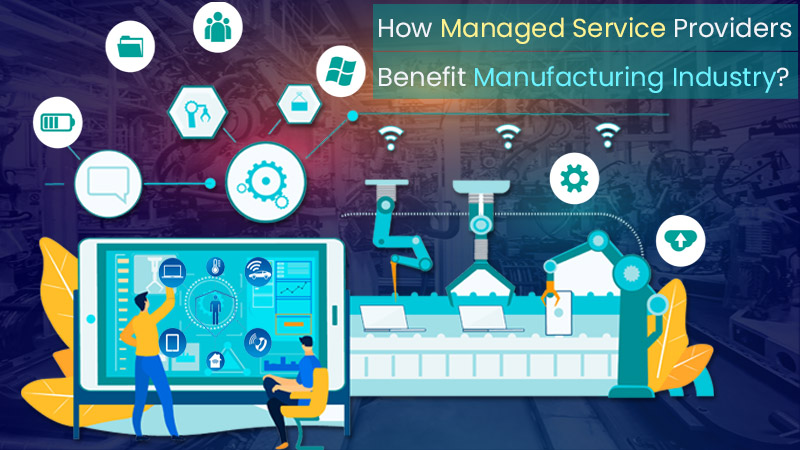 Managed Service Providers Benefit Manufacturing Industry